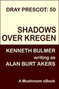 Shadows Over Kregen [Dray Prescot #50]