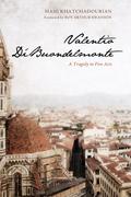 Valentio Di'buondelmonte: A Tragedy in Five Acts