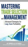 Mastering Trade Selection and Management: Advanced Strategies for Long-Term Profitability