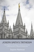 Joseph Smith's Tritheism: The Prophet's Theology in Historical Context, Critiqued from a Nicene Perspective