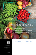 Health as a Virtue: Thomas Aquinas and the Practice of Habits of Health