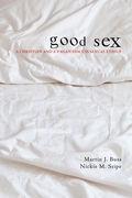 Good Sex: A Christian and a Pagan Discuss Sexual Ethics