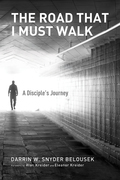 The Road That I Must Walk: A Disciple's Journey