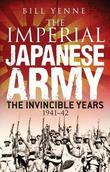 The Imperial Japanese Army: The Invincible Years 1941-42