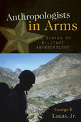 Anthropologists in Arms: The Ethics of Military Anthropology