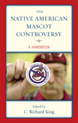 The Native American Mascot Controversy: A Handbook