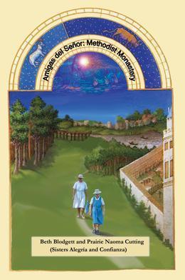 Amigas del Senor: Methodist Monastery