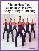 Pilates:Help Your Balance With Lower Body Strength Training