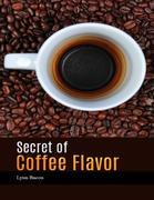 Secret of Coffee Flavor