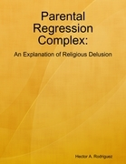 Parental Regression Complex: An Explanation of Religious Delusion