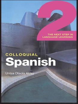 Colloquial Spanish 2 (eBook And MP3 Pack): The Next Step in Language Learning