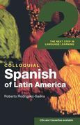 Colloquial Spanish of Latin America 2 (eBook And MP3 Pack): The Next Step in Language Learning