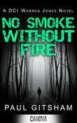 No Smoke Without Fire (A DCI Warren Jones Novel - Book 2)