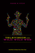 Television on the Wild Wild Web: And How to Blaze Your Own Trail