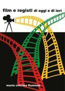 Film e Registi di Oggi e di Ieri