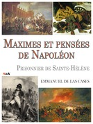 Maximes et Pensées de Napoléon, prisonnier de Sainte-Hélène