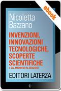 Invenzioni, innovazioni tecnologiche, scoperte scientifiche - Dal Medioevo al Seicento