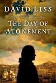 David Liss - The Day of Atonement: A Novel