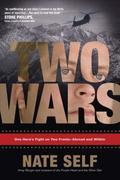 Two Wars: One Hero's Fight on Two Fronts--Abroad and Within