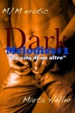 Dark Melodies#1. La vita di un altro.