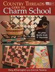 "Country Threads Goes to Charm School: 19 Little Quilts from 5"" Squares"