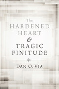 The Hardened Heart and Tragic Finitude
