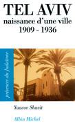 Tel Aviv, naissance d'une ville 1909-1936