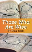 Those Who Are Wise