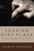 Leaving Dirt Place: Love as an Apologetic for Christianity