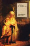 David and His Theologian: Literary, Social, and Theological Investigations of the Early Monarchy