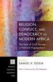 Religion, Conflict, and Democracy in Modern Africa: The Role of Civil Society in Political Engagement