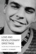 Love and Revolutionary Greetings: An Ohio Boy in the Spanish Civil War