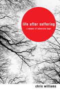 Life After Suffering: A Memoir of Subversive Hope
