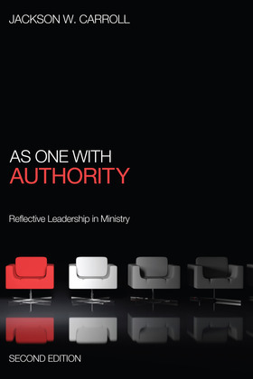As One with Authority, Second Edition: Reflective Leadership in Ministry