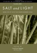 Salt and Light, Volume 3: More Lives of Faith That Shaped Modern China
