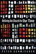Defining the Church for Our Time: Origin and Structure, Variety and Viability