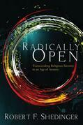 Radically Open: Transcending Religious Identity in an Age of Anxiety