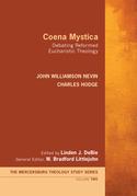 Coena Mystica: Debating Reformed Eucharistic Theology