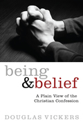 Being and Belief: A Plain View of the Christian Confession