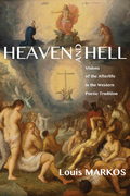 Heaven and Hell: Visions of the Afterlife in the Western Poetic Tradition