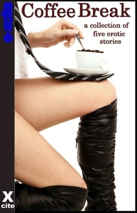 Coffee Break: A collection of five erotic stories