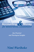 Accounting and Money for Ministerial Leadership: Key Practical and Theological Insights