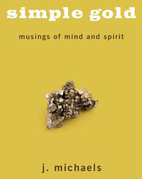 Simple Gold: Musings of Mind and Spirit