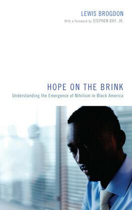 Hope on the Brink: Understanding the Emergence of Nihilism in Black America