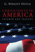 Christianity in America: Triumph and Tragedy