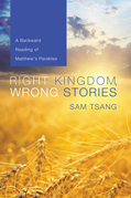 Right Kingdom, Wrong Stories: A Backward Reading of Matthew's Parables