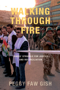 Walking Through Fire: Iraqis' Struggle for Justice and Reconciliation