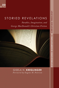 Storied Revelations: Parables, Imagination, and George MacDonald's Christian Fiction