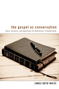 The Gospel as Conversation: Texts, Sermons, and Questions for Reflection: A Study Guide