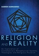 Religion and Reality: An Exploration of Contemporary Metaphysical Systems, Theologies, and Religious Pluralism